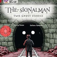The Signalman: Two Ghost Stories